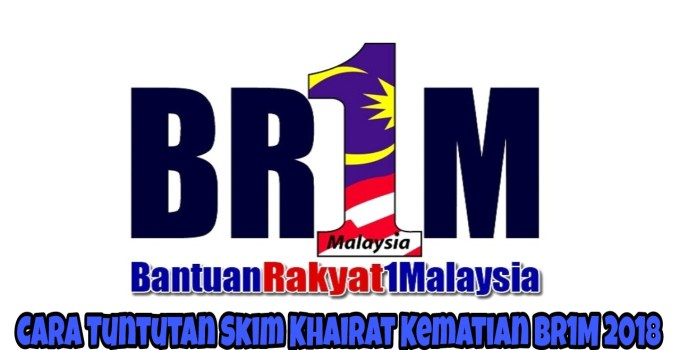 Cara Tuntutan Skim Khairat Kematian BR1M 2018