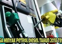 Harga Minyak Petrol Diesel Januari 2018 Terkini