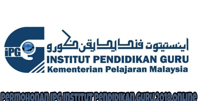 Permohonan IPG Institut Pendidikan Guru 2018 Online