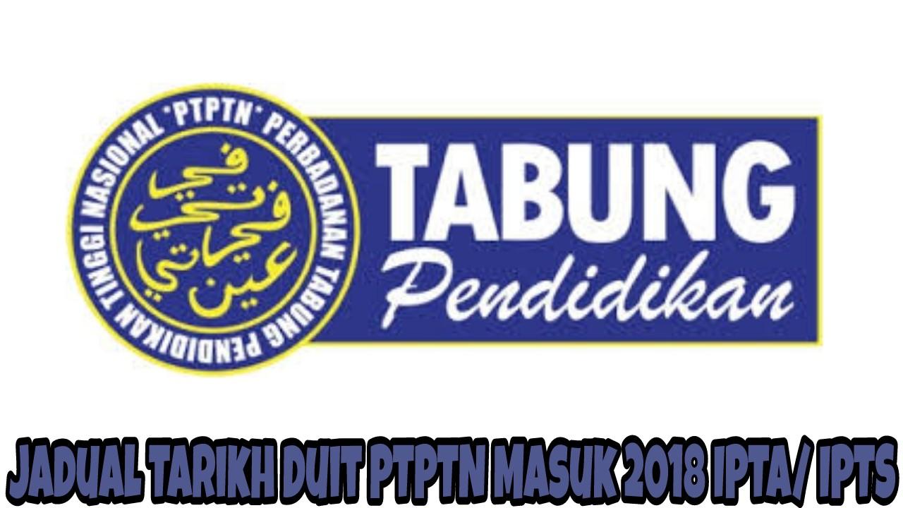 Jadual Tarikh Duit Ptptn Masuk 2019 Ipta Ipts