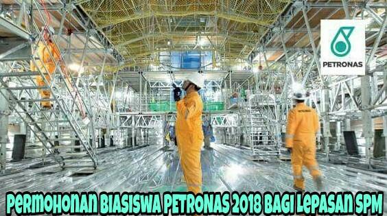 Permohonan Biasiswa PETRONAS 2018 Bagi Lepasan SPM