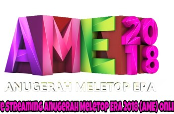 Live Streaming Anugerah Meletop Era 2018 (AME) Online