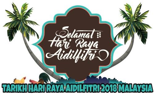Tarikh Hari Raya Aidilfitri 2018 Malaysia