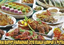 Senarai Buffet Ramadhan 2018 Kuala Lumpur & Putrajaya