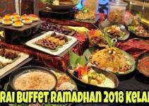 Senarai Buffet Ramadhan 2018 Kelantan
