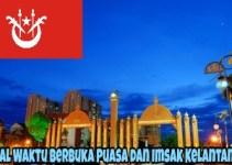 Jadual Waktu Berbuka Puasa dan Imsak Kelantan 2018