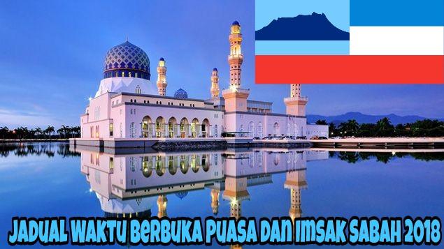 Jadual Waktu Berbuka Puasa dan Imsak Sabah 2018
