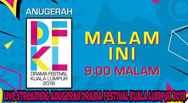 Live Streaming Anugerah Drama Festival Kuala Lumpur DFKL 2018
