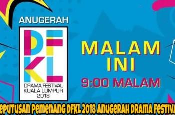 Keputusan Pemenang DFKL 2018 Anugerah Drama Festival Kuala Lumpur