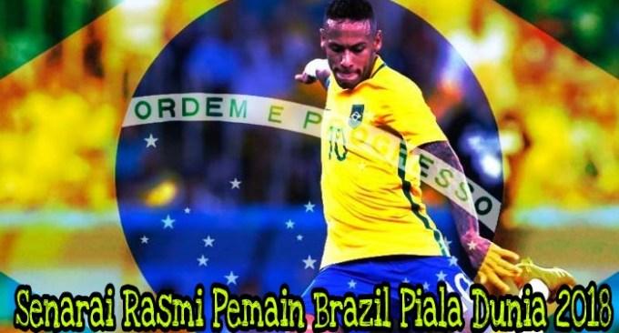 Senarai Rasmi Pemain Brazil Piala Dunia 2018