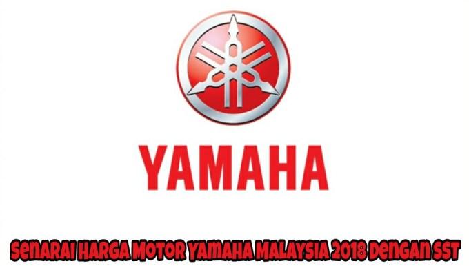 Senarai Harga Motor Yamaha Malaysia 2018 Dengan SST