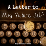 What would you tell your future self? Maybe you need to hear these words today. Don't miss this letter!