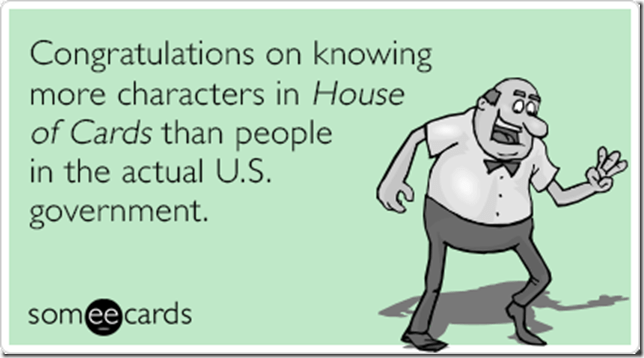 eurwuhgovernment-house-of-cards-kevin-spacey-tv-ecards-someecards