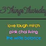 Three Things Thursday (13)