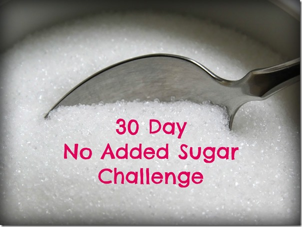 30 Day No Added Sugar Challenge