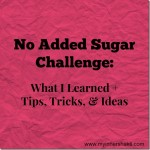 No Added Sugar Challenge: What I Learned + Tips, Tricks, & Ideas