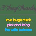 Three Things Thursday (31)