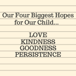 Our Four Biggest Hopes for Our Child