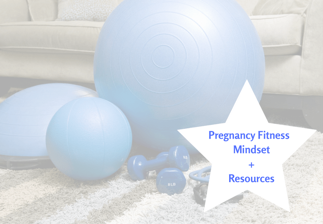 Pregnacy Fitness Mindset and Resources
