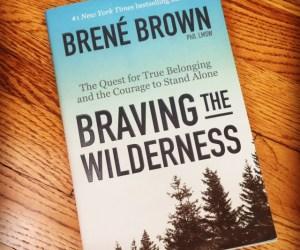 Braving the Wilderness - Brene Brown