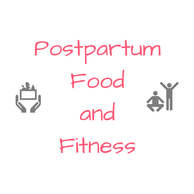 Postpartum Food and Fitness