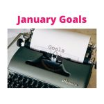 January Goals Review
