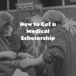 Five Ways to get a Medical Scholarship