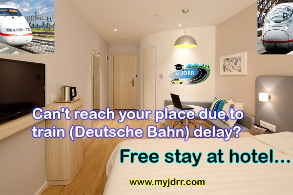 Can't reach your place due to train (Deutsche Bahn) delay - Free stay in a hotel