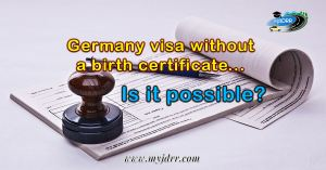Is it possible to apply for Germany visa without a birth certificate