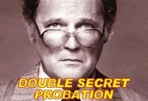 Double Secret Probation