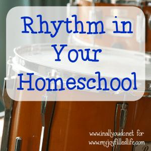 Rhythm in Your Homeschool