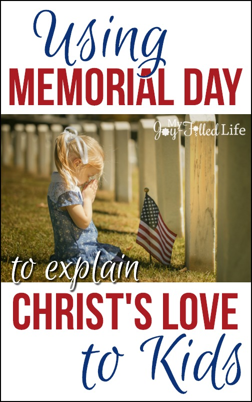 Using Memorial Day to Explain Christ's Love to Kids