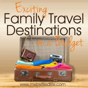 Exciting Family Travel Destinations on a Budget