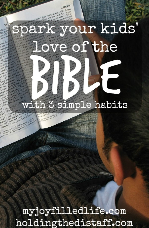 Spark Your Kids' Love of the Bible with 3 Simple Habits