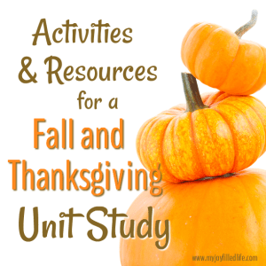 Activities and Resources for a Fall and Thanksgiving Unit Study