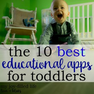 10 Best Educational Apps for Toddlers