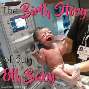 The Birth Story of our 8th Baby