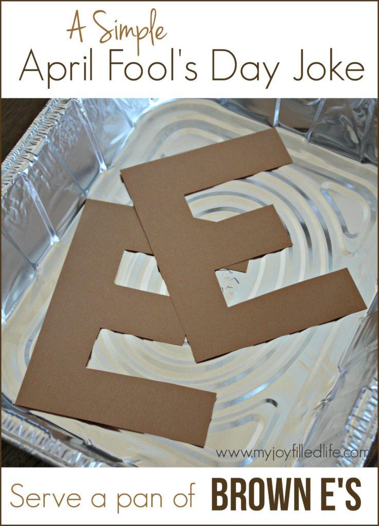 Simple April Fool's Day Joke - Brown E's