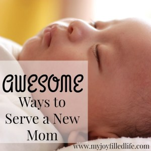 4 Awesome Ways to Bless a New Mom