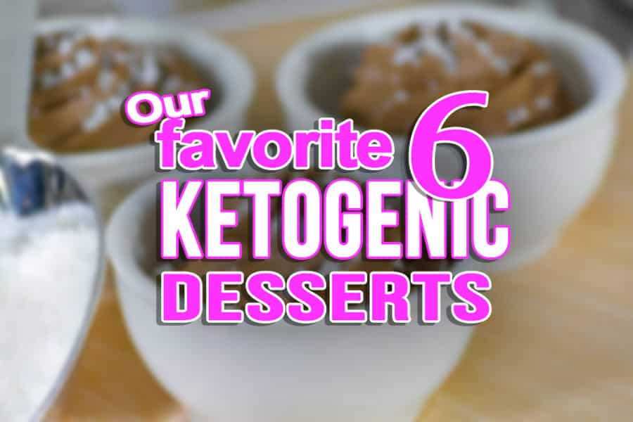 Ketogenic Desserts for LCHF Keto Diets