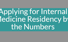 Applying for Internal Medicine Residency by the Numbers