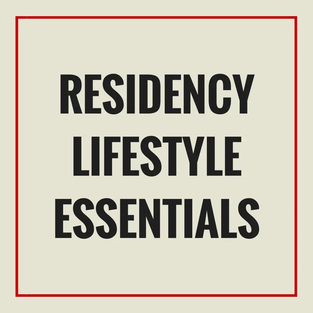 Residency Lifestyle Essentials   Kitty Katz, MD