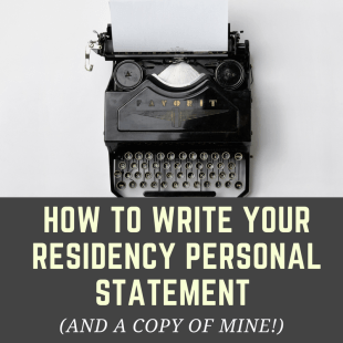 How To Write Your Residency Personal Statement (And a copy