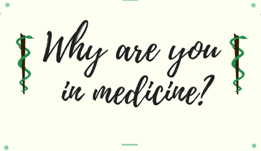 Why Are You In Medicine?