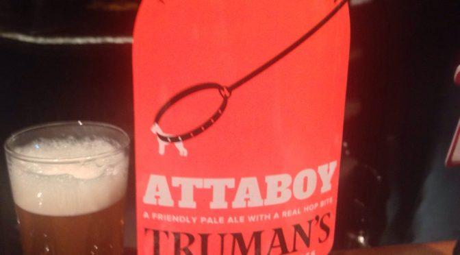 Attaboy – Truman's Brewery