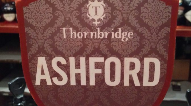 Ashford - Thornbridge Brewery