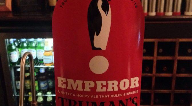 Emperor - Truman's Brewery