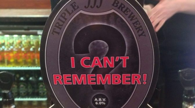 I Can't Remember – Triple FFF Brewery