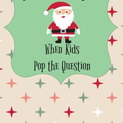 Is Santa Real?: When Kids Pop the Question