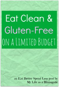 Eat Clean & Gluten-Free on a limited Budget via My Life as a Rinnagade